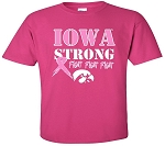 IOWA STRONG PINK RIBBON - HOT PINK T-SHIRT